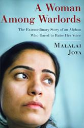 Malalai Joya is a hero for our times, a young woman who refused to be silent, a young woman committed to making a difference in the world, no matter the cost.