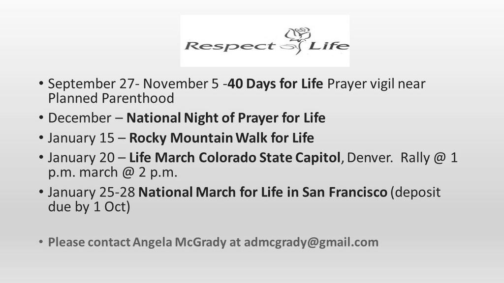 RESPECT LIFE HAPPENINGS 40 Days For Life The month of October is Respect Life month. One of the activities planned for Respect Life is called 40 Days For Life. St.