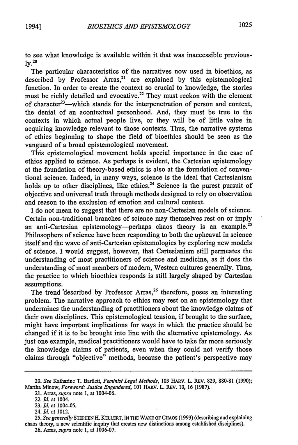 1994] BIOETHICS AND EPISTEMOLOGY 1025 to see what knowledge is available within it that was inaccessible previously.
