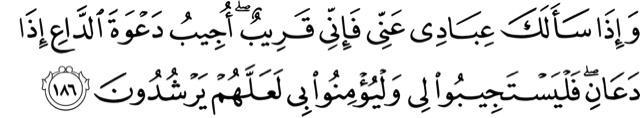 And when My slaves ask you (O Muhammed) concerning Me, then, I am indeed near (to them by My Knowledge).
