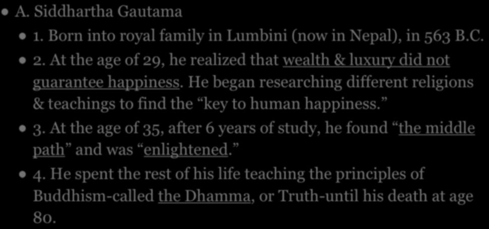 He began researching different religions & teachings to find the key to human happiness. 3.