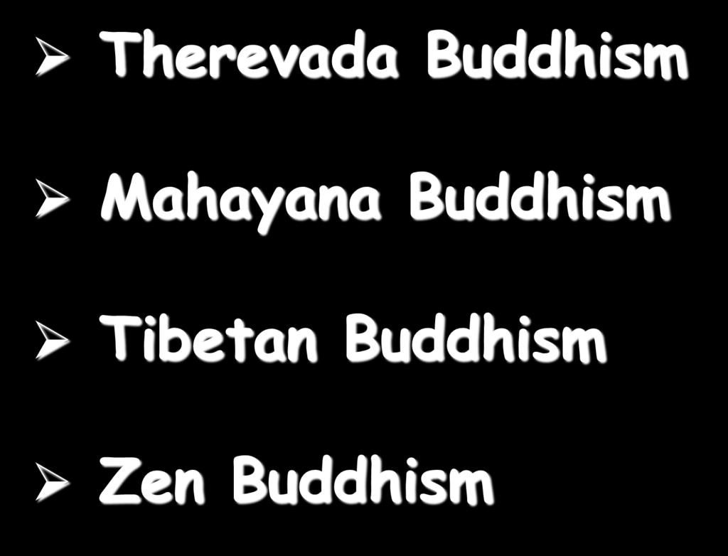 Types of Buddhism Therevada Buddhism