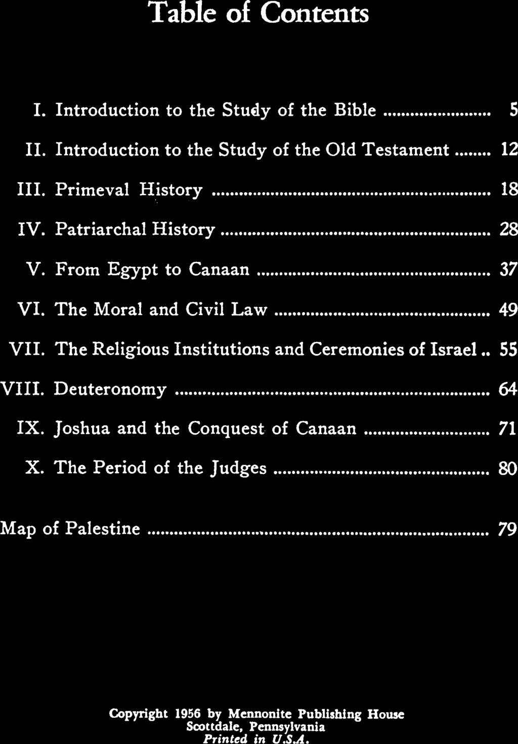 Tble of Contents I. Introduction to the Study of the Bible 5 II. Introduction to the Study of the Old Testment 12 III. Primevl History 18 IV. Ptrirchl History 28 V. From Egypt to Cnn 37 VI.