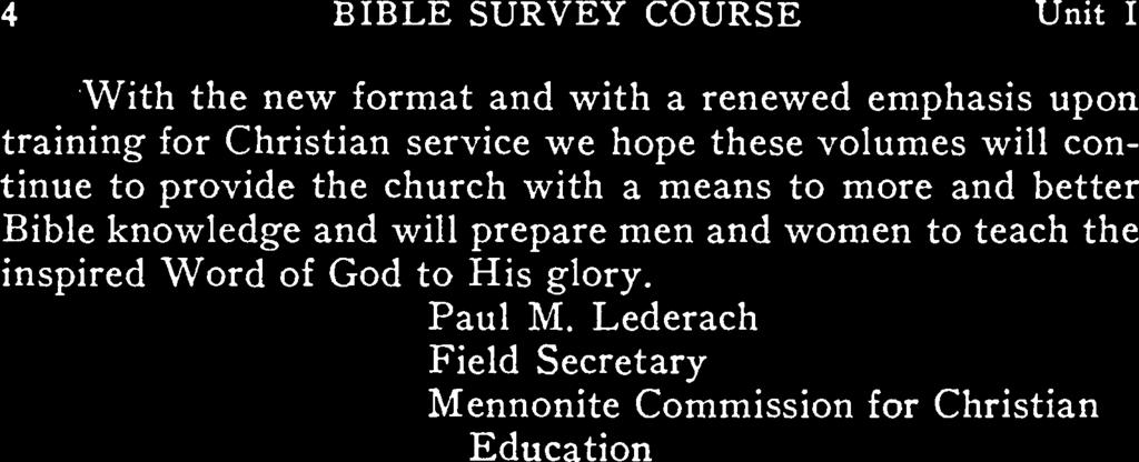 4 BIBLE SURVEY COURSE Unit I With the new formt nd with renewed emphsis upon trining for Christin service we hope these volumes will con tinue to provide the church with mens to