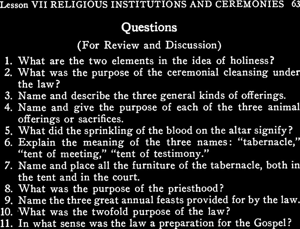 Lesson VII RELIGIOUS INSTITUTIONS AND CEREMONIES 63 Questions (For Review nd Discussion) 1. Wht re the two elements in the ide of holiness? 2.