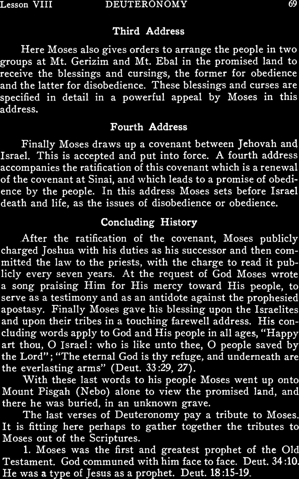 Lesson VIII DEUTERONOMY 69 Third Address Here Moses lso gives orders to rrnge the people in two groups t Mt. Gerizim nd Mt.