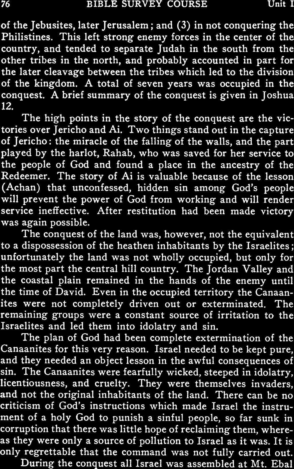 76 BIBLE SURVEY COURSE Unit I of the Jebusites, lter Jeruslem ; nd (3) in not conquering the Philistines.