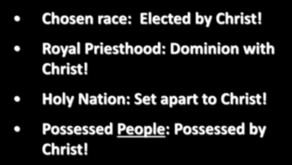 Chosen race: Elected by Christ!