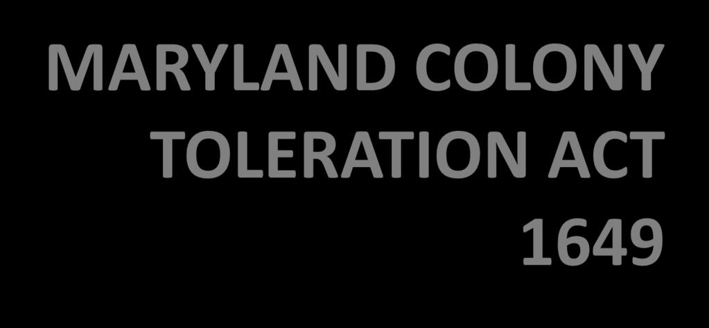 MARYLAND COLONY TOLERATION ACT 1649 No person or persons.