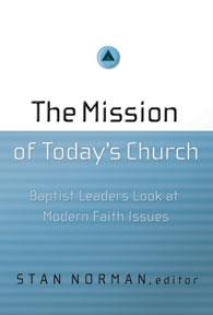 The Mission of Today s Church: Baptist Leaders Look at Modern Faith Issues Edited by Stan Norman (Published by B&H Academic - ISBN 9780805443783) * The Mission of Today s Church is a compelling