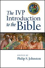 The IVP Introduction to the Bible Edited by Philip S.