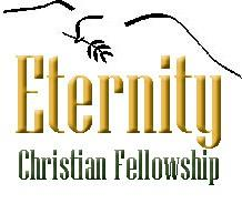 Constitution of Eternity Christian Fellowship as of 05/08/06 updates 10/22/2014 Section A- Statement of Faith We believe: 1.