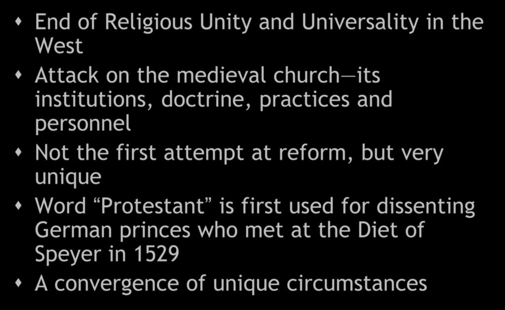 attempt at reform, but very unique Word Protestant is first used for dissenting