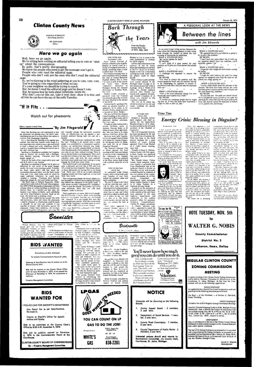 2B Clinton County News HAROL SCHMALTZ Advertising irector JIM EWARS Editor CLINTON COUNTY NEWS, ST JOHNS, MICHIGAN October 30,1974 A PERSONAL LOOK AT THE NEWS ji Between the lines with Jim Edwrds